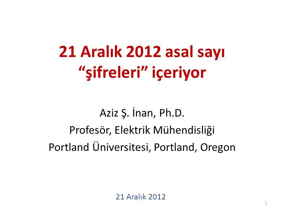 21 Aralık 2012 asal sayı şifreleri içeriyor Aziz Ş.