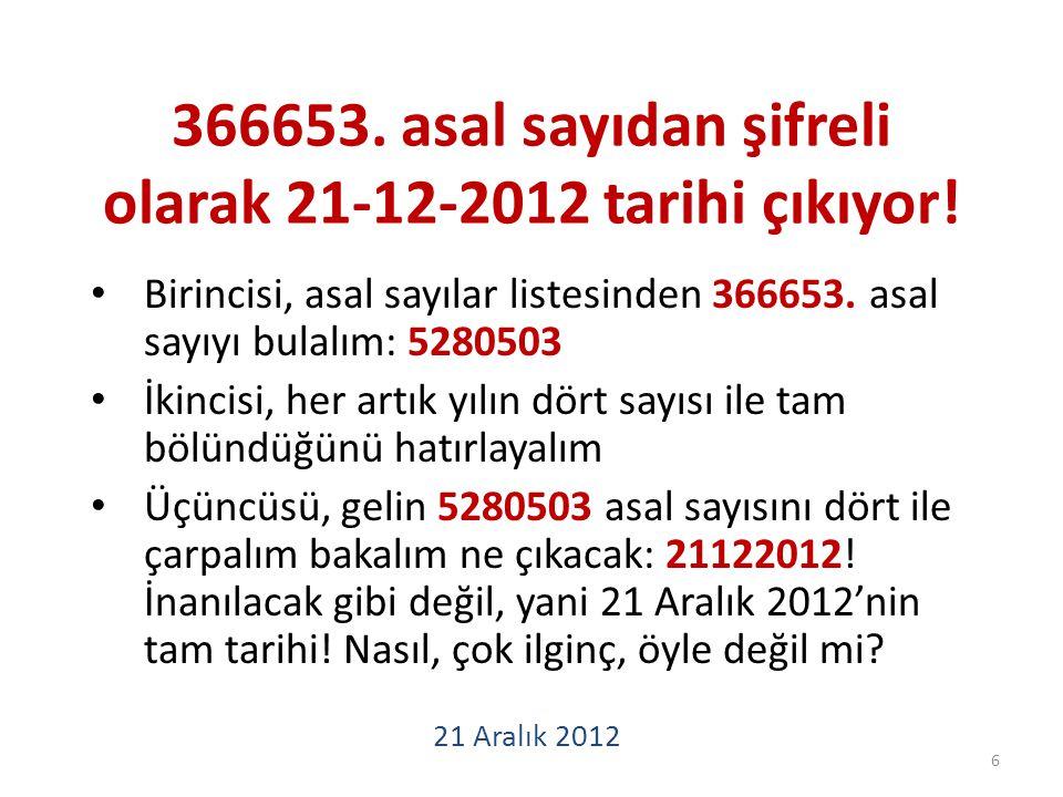 366653. asal sayıdan şifreli olarak 21-12-2012 tarihi çıkıyor.