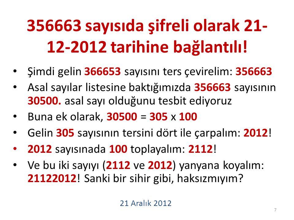 356 ve 663 sayıları beraber 21122012 tarihini üretiyorlar.