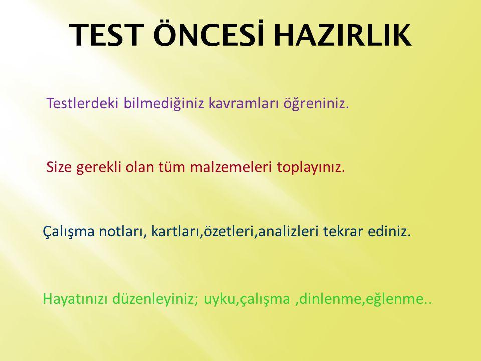 TEST ÖNCES İ HAZIRLIK Testlerdeki bilmediğiniz kavramları öğreniniz.
