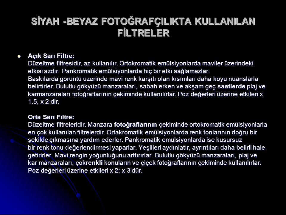 SİYAH -BEYAZ FOTOĞRAFÇILIKTA KULLANILAN FİLTRELER Açık Sarı Filtre: Düzeltme filtresidir, az kullanılır.