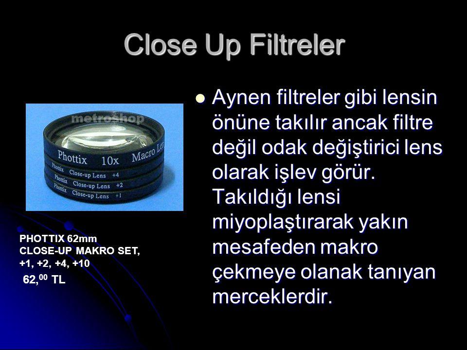 Close Up Filtreler Aynen filtreler gibi lensin önüne takılır ancak filtre değil odak değiştirici lens olarak işlev görür. Takıldığı lensi miyoplaştıra