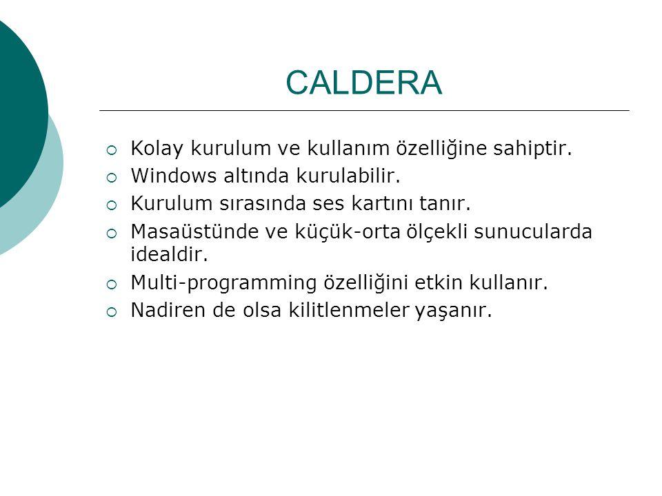 CALDERA  Kolay kurulum ve kullanım özelliğine sahiptir.