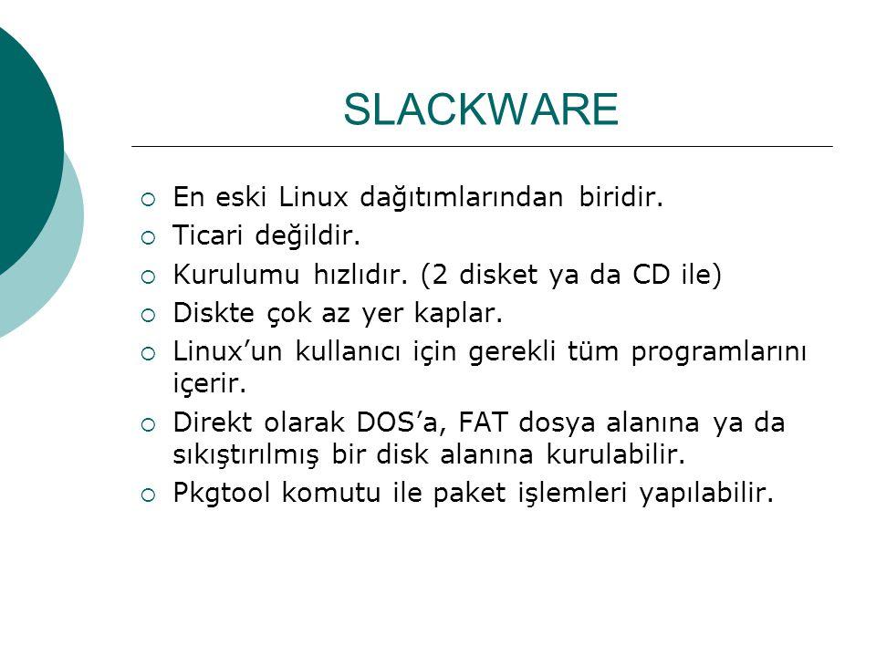 SLACKWARE  En eski Linux dağıtımlarından biridir.