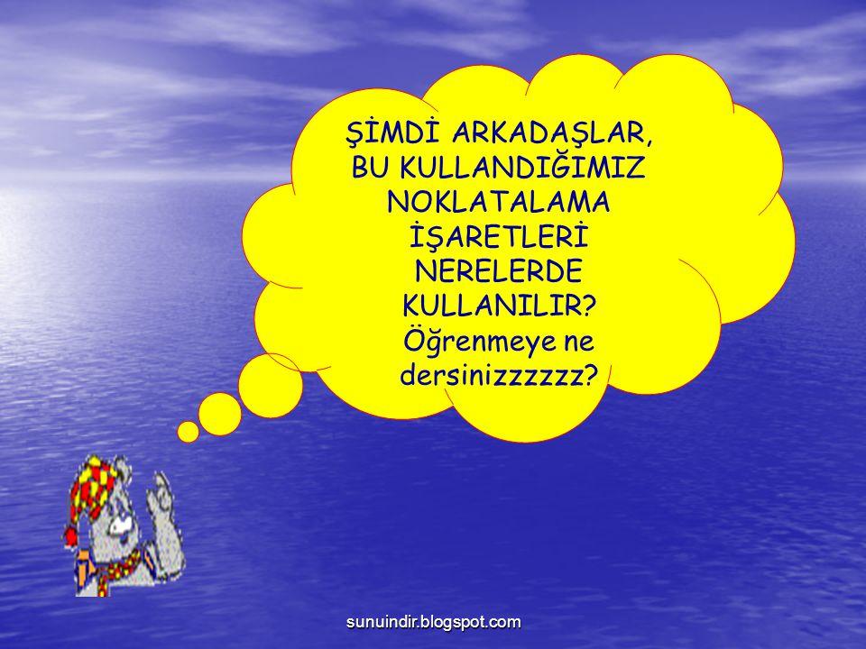 sunuindir.blogspot.com ÖRNEKLERİ İNCELEYELİM Portakalı soydum.
