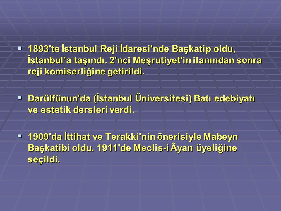  1893'te İstanbul Reji İdaresi'nde Başkatip oldu, İstanbul'a taşındı. 2'nci Meşrutiyet'in ilanından sonra reji komiserliğine getirildi.  Darülfünun'
