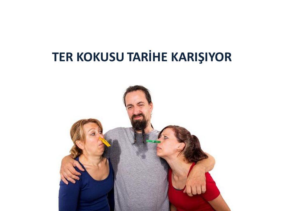 TER KOKUSU TARİHE KARIŞIYOR