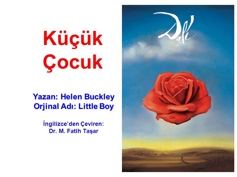 Küçük Çocuk Yazan: Helen Buckley Orjinal Adı: Little Boy İngilizce'den Çeviren: Dr. M. Fatih Taşar
