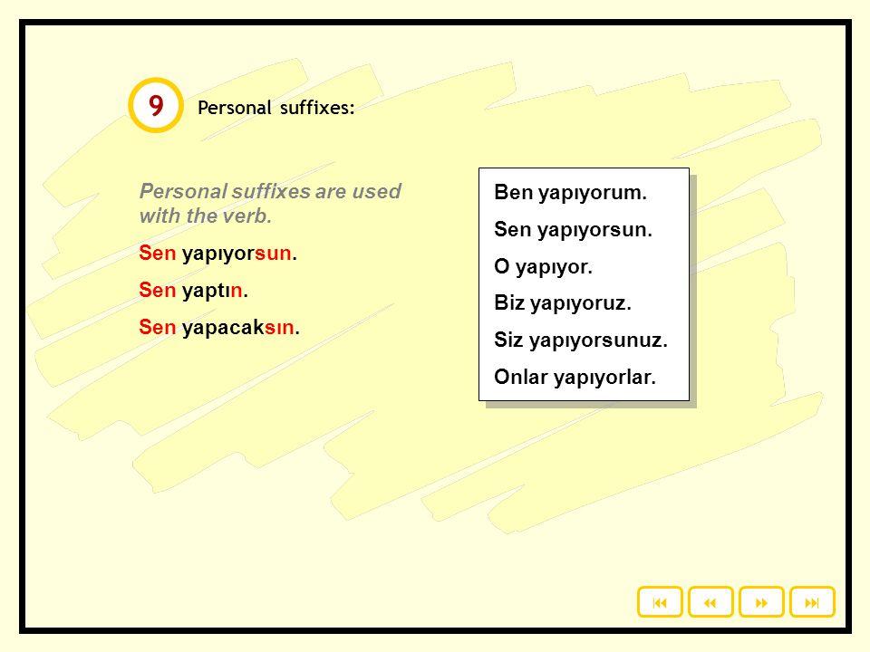 Bring photos of your friends. Ask and answer about them. O nerede / Onlar neredeler? O tatilde / Onlar tatildeler.  8