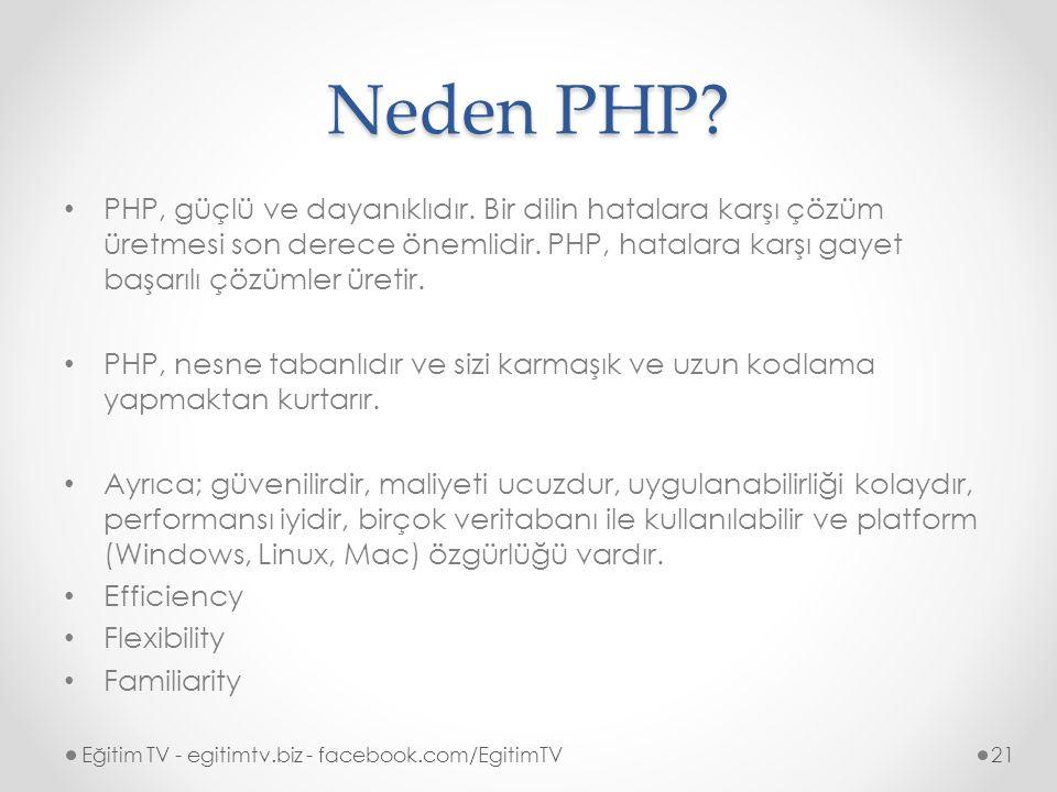 Neden PHP.PHP, güçlü ve dayanıklıdır.