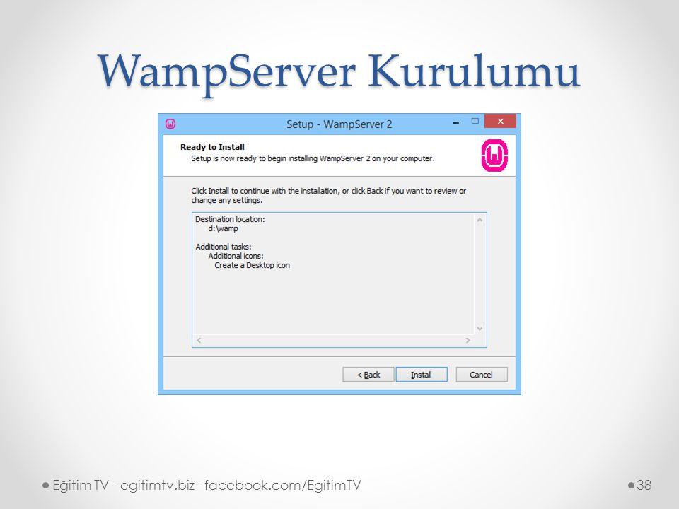 WampServer Kurulumu Eğitim TV - egitimtv.biz - facebook.com/EgitimTV38