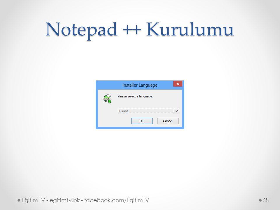 Notepad ++ Kurulumu Eğitim TV - egitimtv.biz - facebook.com/EgitimTV68