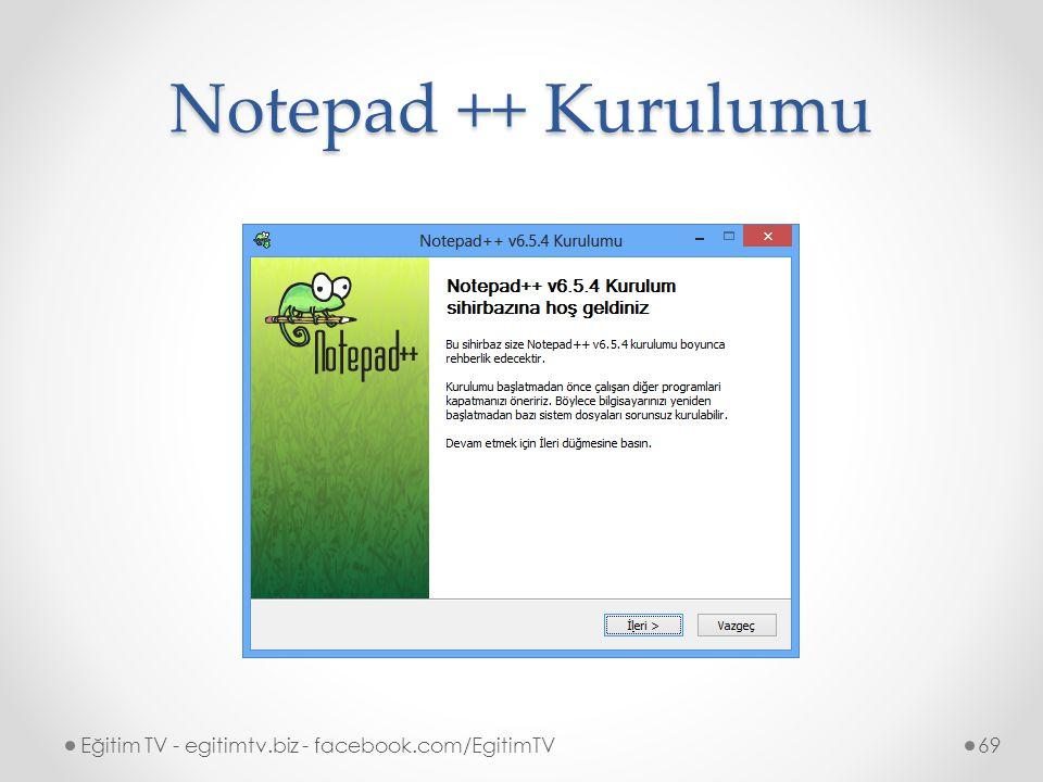 Notepad ++ Kurulumu Eğitim TV - egitimtv.biz - facebook.com/EgitimTV69