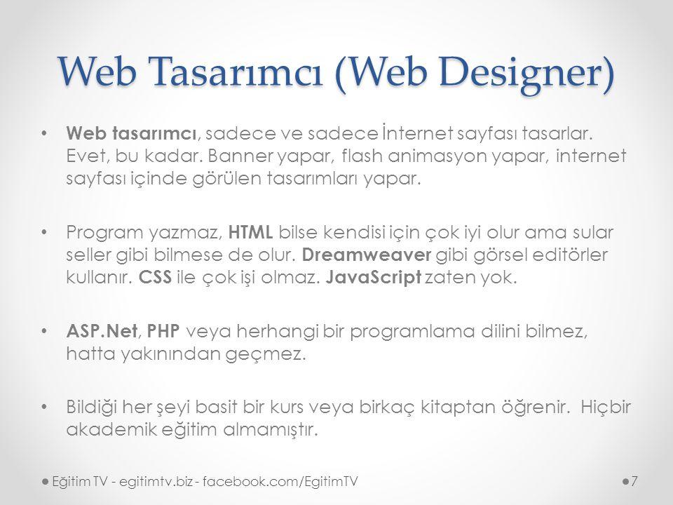 Web Geliştirici (Web Developer) Eğitim TV - egitimtv.biz - facebook.com/EgitimTV8 Web programlama ise, gerçekten zor bir iştir.