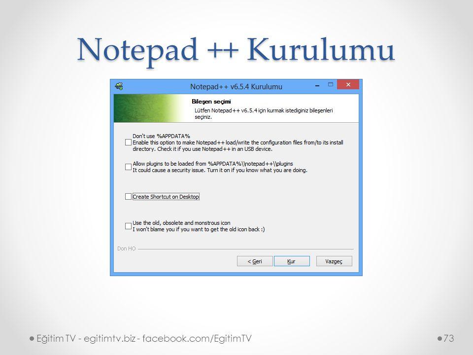 Notepad ++ Kurulumu Eğitim TV - egitimtv.biz - facebook.com/EgitimTV73
