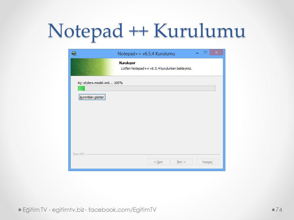 Notepad ++ Kurulumu Eğitim TV - egitimtv.biz - facebook.com/EgitimTV74