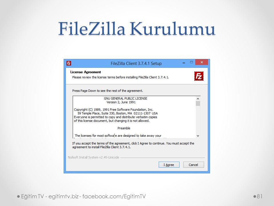 FileZilla Kurulumu Eğitim TV - egitimtv.biz - facebook.com/EgitimTV81