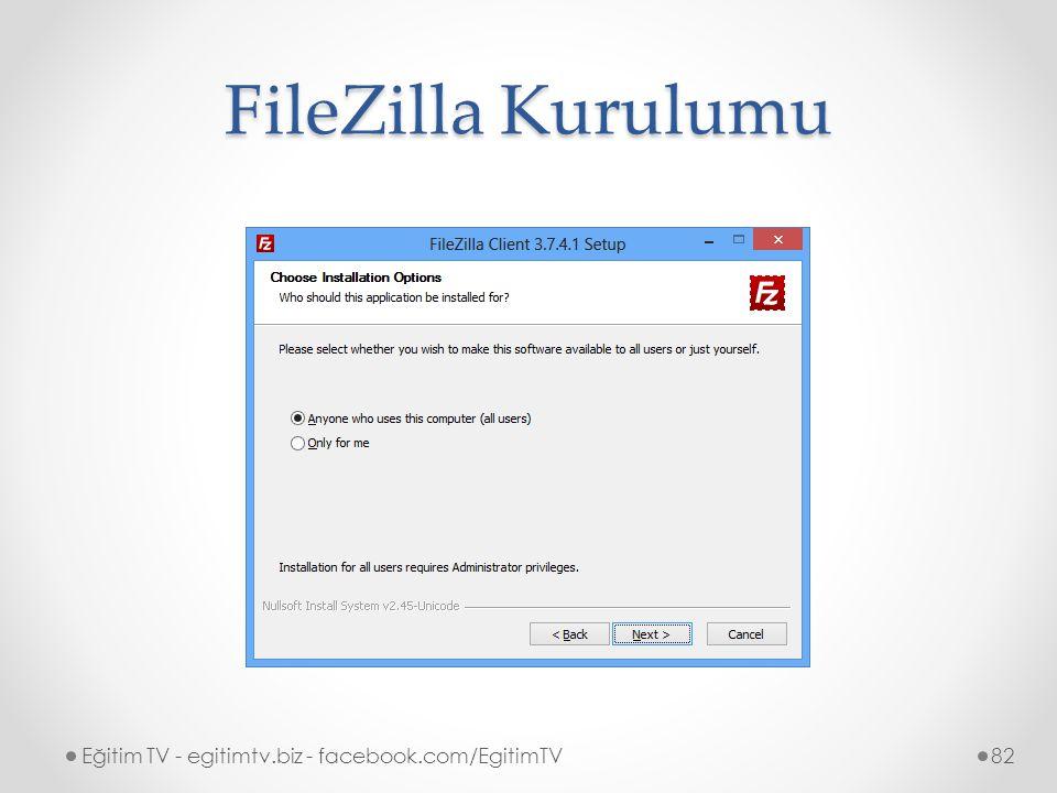 FileZilla Kurulumu Eğitim TV - egitimtv.biz - facebook.com/EgitimTV82