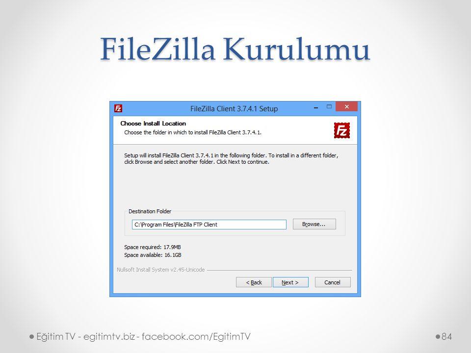 FileZilla Kurulumu Eğitim TV - egitimtv.biz - facebook.com/EgitimTV84