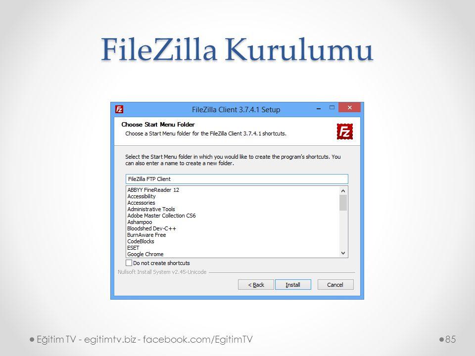 FileZilla Kurulumu Eğitim TV - egitimtv.biz - facebook.com/EgitimTV85
