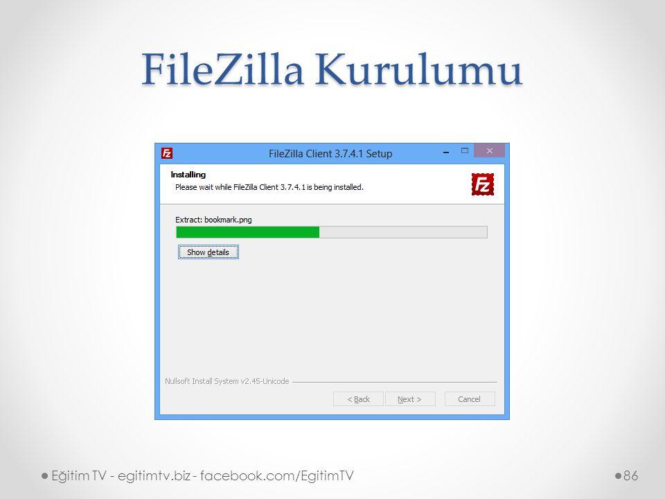 FileZilla Kurulumu Eğitim TV - egitimtv.biz - facebook.com/EgitimTV86