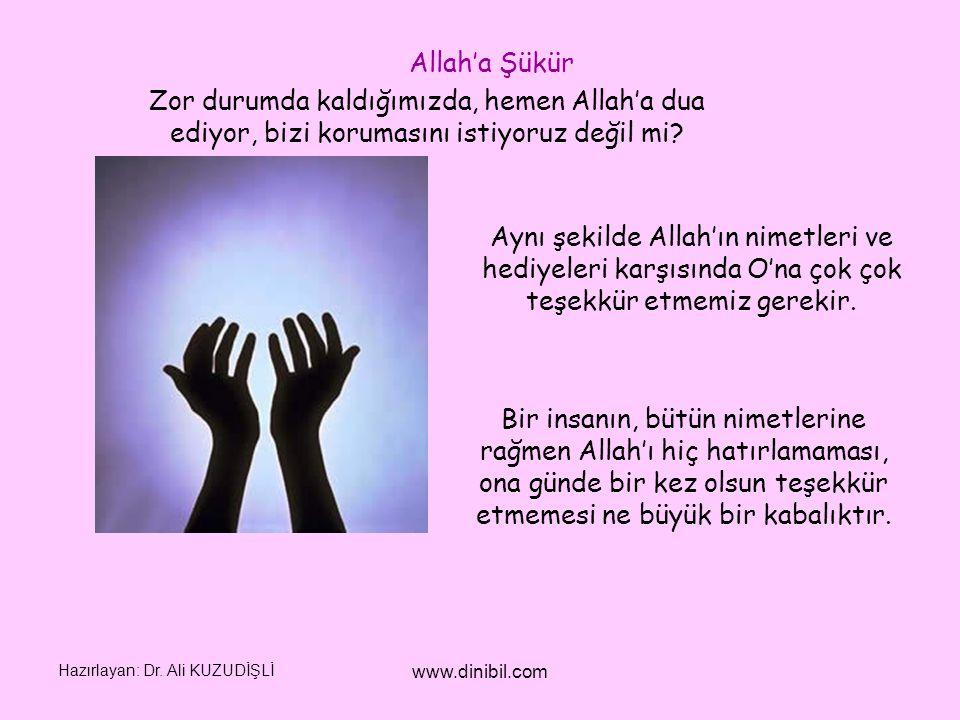 Hazırlayan: Dr. Ali KUZUDİŞLİ www.dinibil.com Zor durumda kaldığımızda, hemen Allah'a dua ediyor, bizi korumasını istiyoruz değil mi? Aynı şekilde All