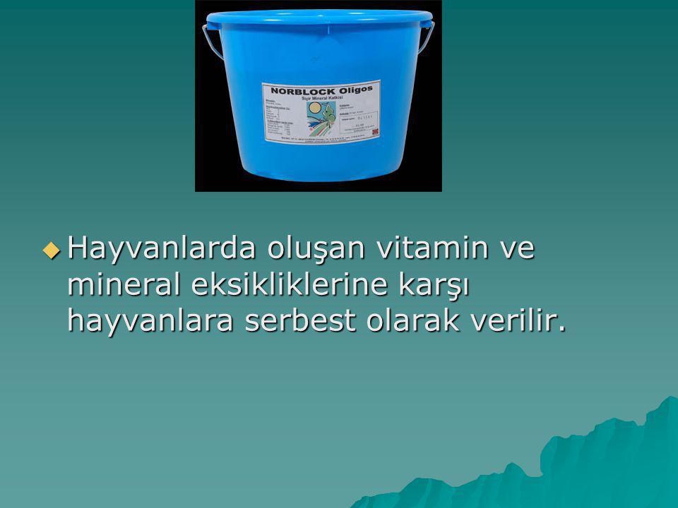  Hayvanlarda oluşan vitamin ve mineral eksikliklerine karşı hayvanlara serbest olarak verilir.
