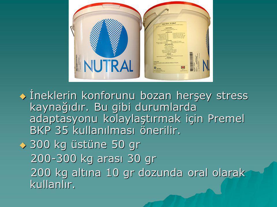  İneklerin konforunu bozan herşey stress kaynağıdır. Bu gibi durumlarda adaptasyonu kolaylaştırmak için Premel BKP 35 kullanılması önerilir.  300 kg