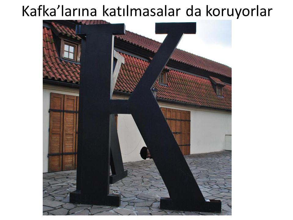 Kafka'larına katılmasalar da koruyorlar