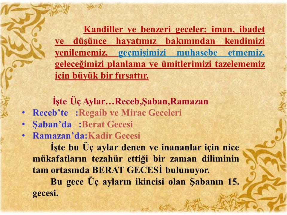 رَجَبُ شَهْرُ اللَّهِ وَشَعْبَانُ شَهرِي وَرَمَضَانُ شَهرُ اُمَّتِي Recep Allah ın ayı, Şaban benim ayım, Ramazan da ümmetimin ayıdır. اللهُمَّ بَارِكْ لَنَا فِي رَجَبٍ، وَشَعْبَانَ، وَبَلِّغْنَا رَمَضَانَ Enes b.