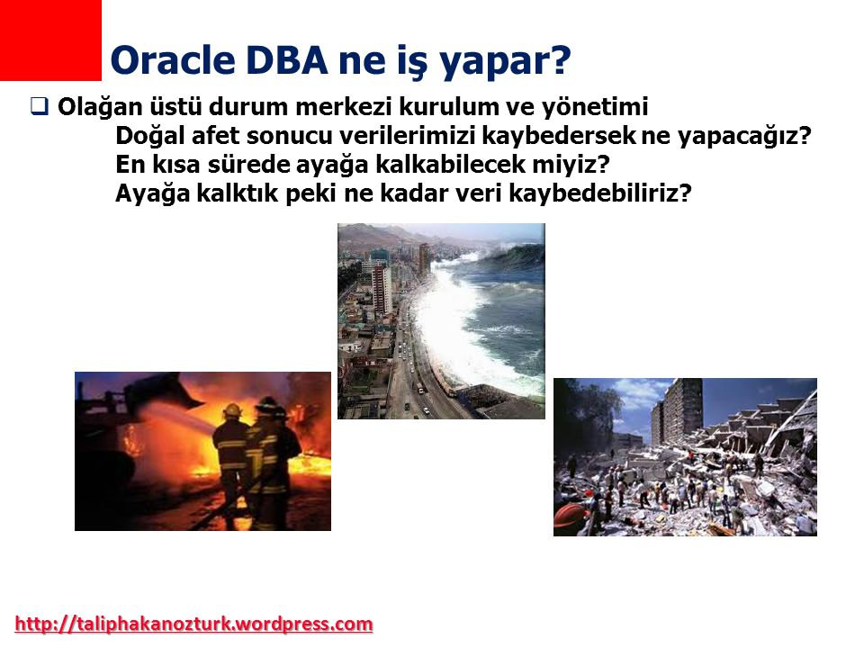 http://taliphakanozturk.wordpress.com  Olağan üstü durum merkezi kurulum ve yönetimi Doğal afet sonucu verilerimizi kaybedersek ne yapacağız? En kısa