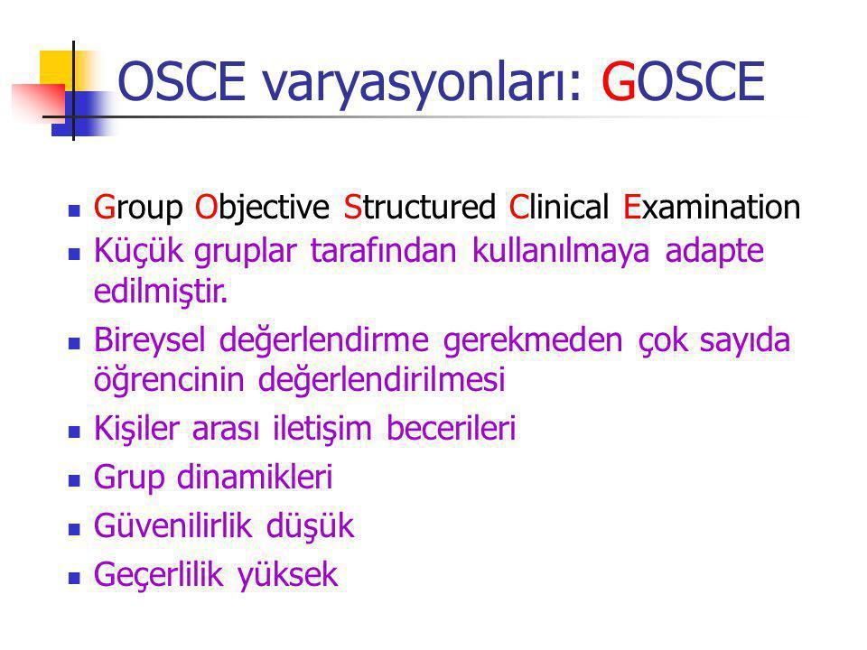 Group Objective Structured Clinical Examination Küçük gruplar tarafından kullanılmaya adapte edilmiştir.