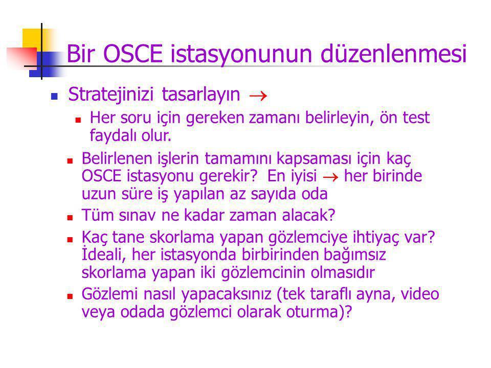 Belirlenen işlerin tamamını kapsaması için kaç OSCE istasyonu gerekir? En iyisi  her birinde uzun süre iş yapılan az sayıda oda Tüm sınav ne kadar za