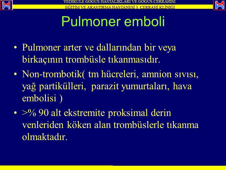 Pulmoner emboli Pulmoner arter ve dallarından bir veya birkaçının trombüsle tıkanmasıdır. Non-trombotik( tm hücreleri, amnion sıvısı, yağ partikülleri