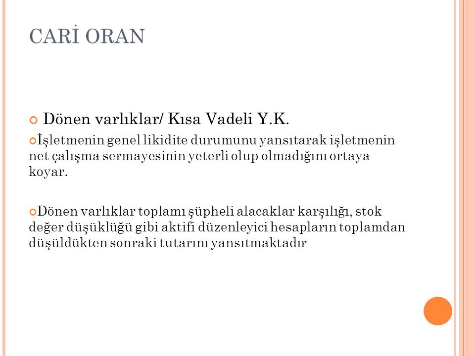 CARİ ORAN Dönen varlıklar/ Kısa Vadeli Y.K.