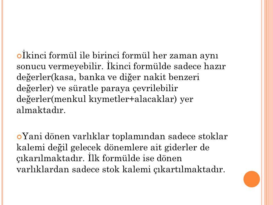 İkinci formül ile birinci formül her zaman aynı sonucu vermeyebilir.