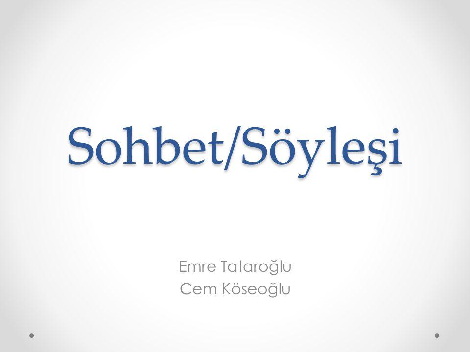 Sohbet/Söyleşi Emre Tataroğlu Cem Köseoğlu
