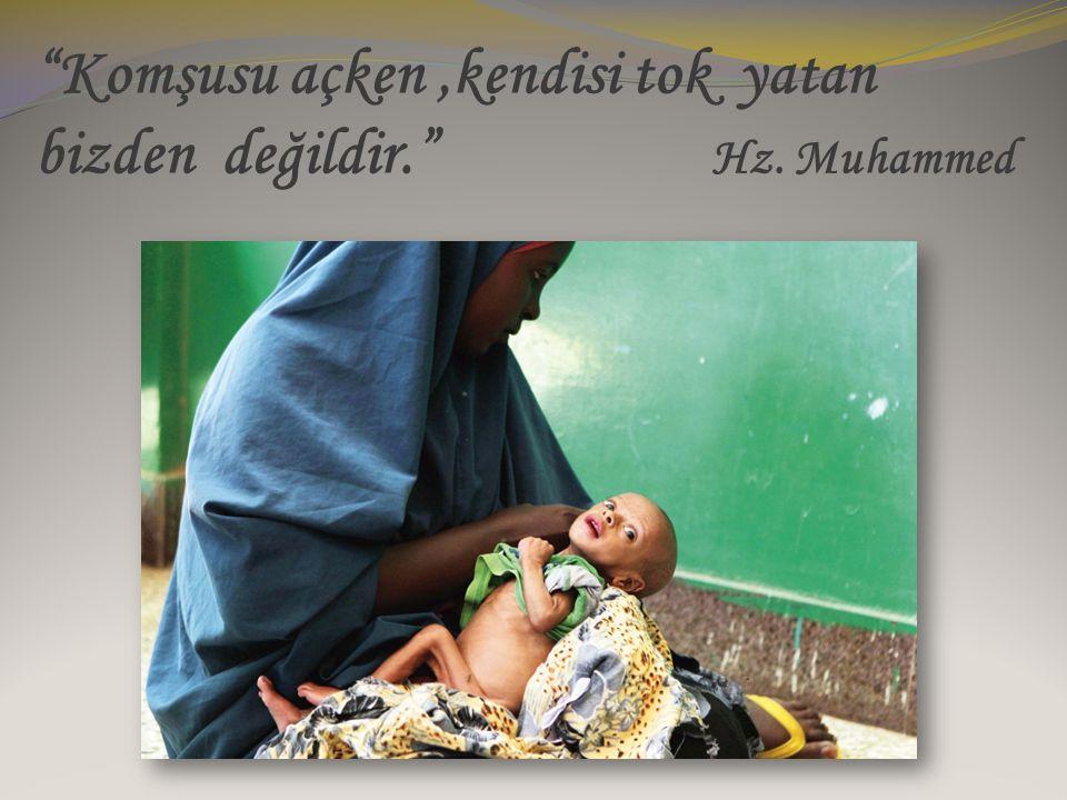"""""""Komşusu açken,kendisi tok yatan bizden değildir."""" Hz. Muhammed"""