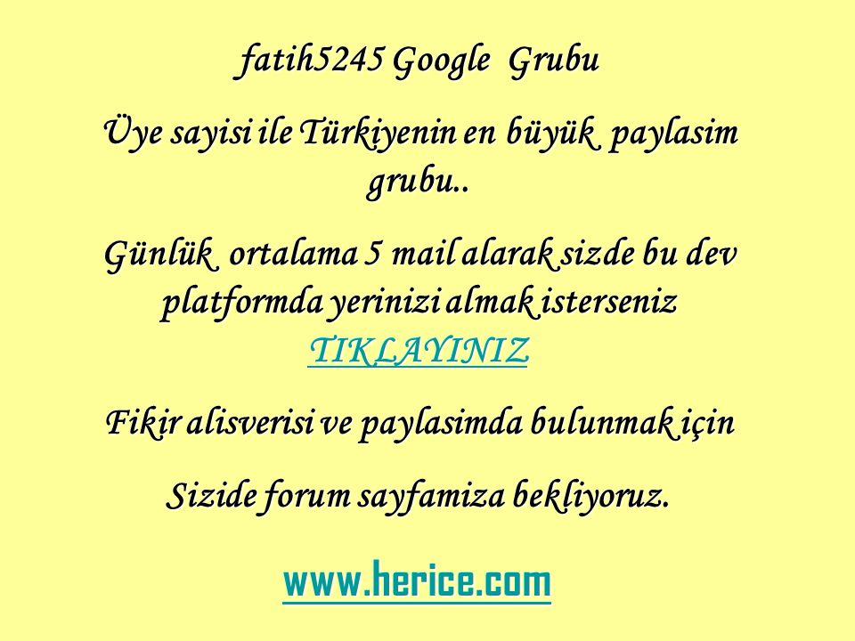 fatih5245 Google Grubu Üye sayisi ile Türkiyenin en büyük paylasim grubu.. Günlük ortalama 5 mail alarak sizde bu dev platformda yerinizi almak isters