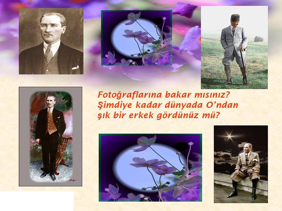 O'nu, Orhan Seyfi Orhon şöyle yolcu etmişti: Gidiyor, sonsuz olan kudreti sı ğ maz akla, Gidiyor, gö ğ sünü çepeçevre saran bayrakla. Ne Mutlu Türk'üm