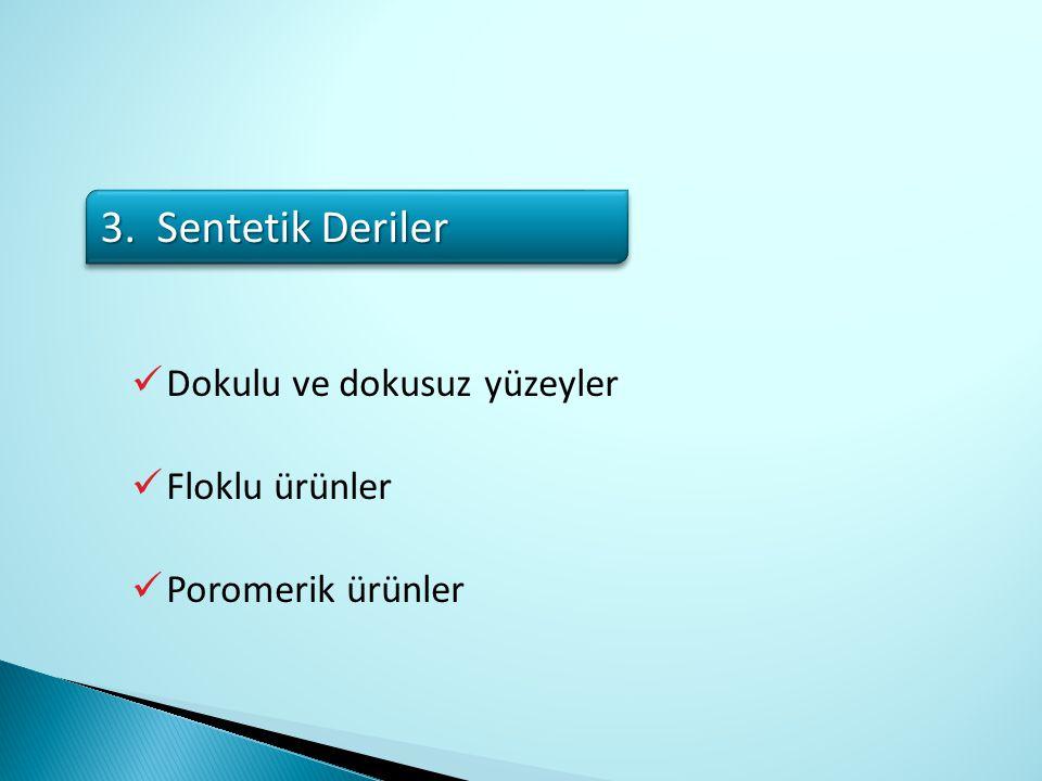 Dokulu ve dokusuz yüzeyler Floklu ürünler Poromerik ürünler 3. Sentetik Deriler