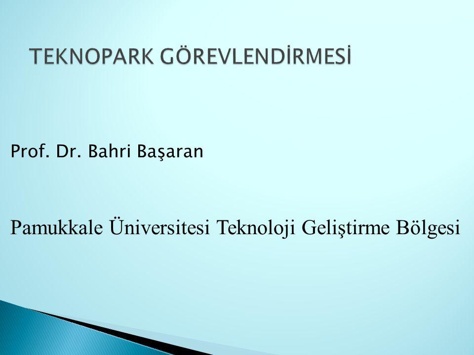 Prof. Dr. Bahri Başaran Pamukkale Üniversitesi Teknoloji Geliştirme Bölgesi