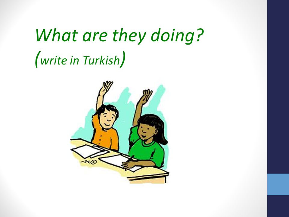 What are they doing ( write in Turkish )