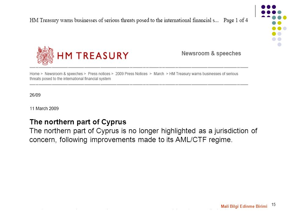 15 The northern part of Cyprus The northern part of Cyprus is no longer highlighted as a jurisdiction of concern, following improvements made to its AML/CTF regime.