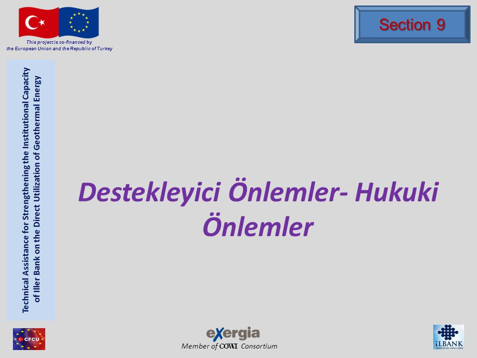 Member of Consortium This project is co-financed by the European Union and the Republic of Turkey Destekleyici Önlemler- Hukuki Önlemler Section 9