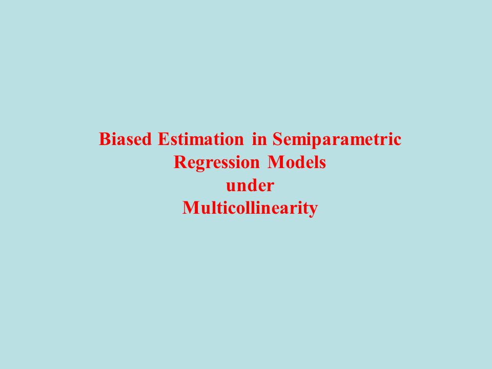 Biased Estimation in Semiparametric Regression Models under Multicollinearity