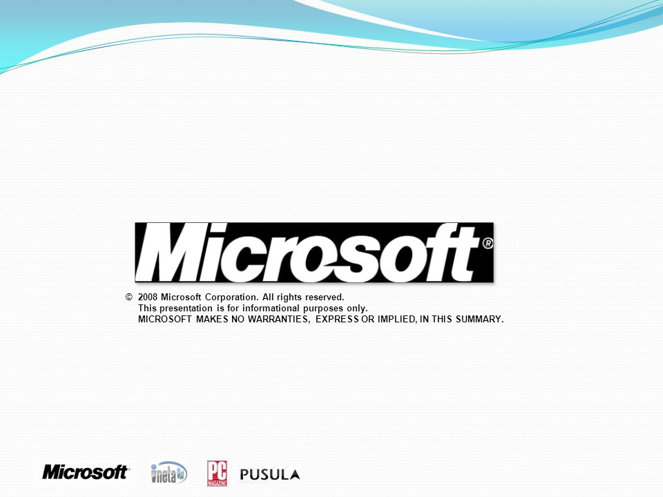 ©2008 Microsoft Corporation. All rights reserved.