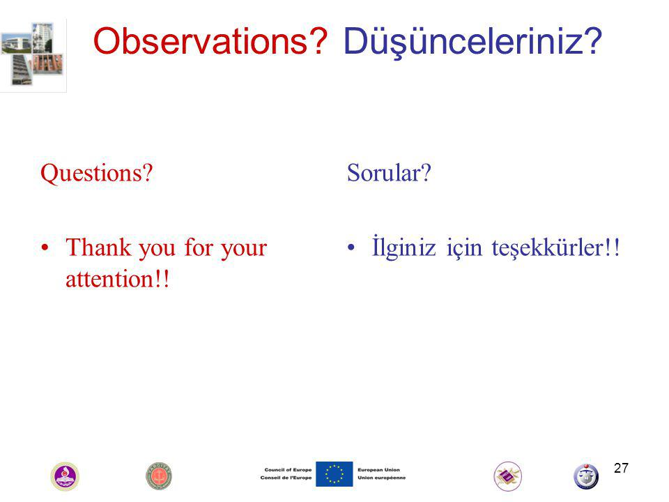 27 Observations. Düşünceleriniz. Questions. Thank you for your attention!.