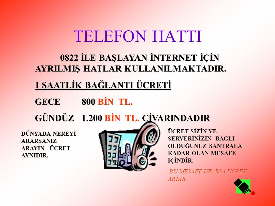 İNTERNETE BAĞLANMAK İÇİN NELER GEREKLİDİR TELEFONBİLGİSAYARFAX MODEM İLETİŞİM HATTISERVİS SAĞLAYICI (SERVER) YAZILIM (Web Browser) NETSCAPE NAVİGATOR veya MS İNTERNET EXPLORER