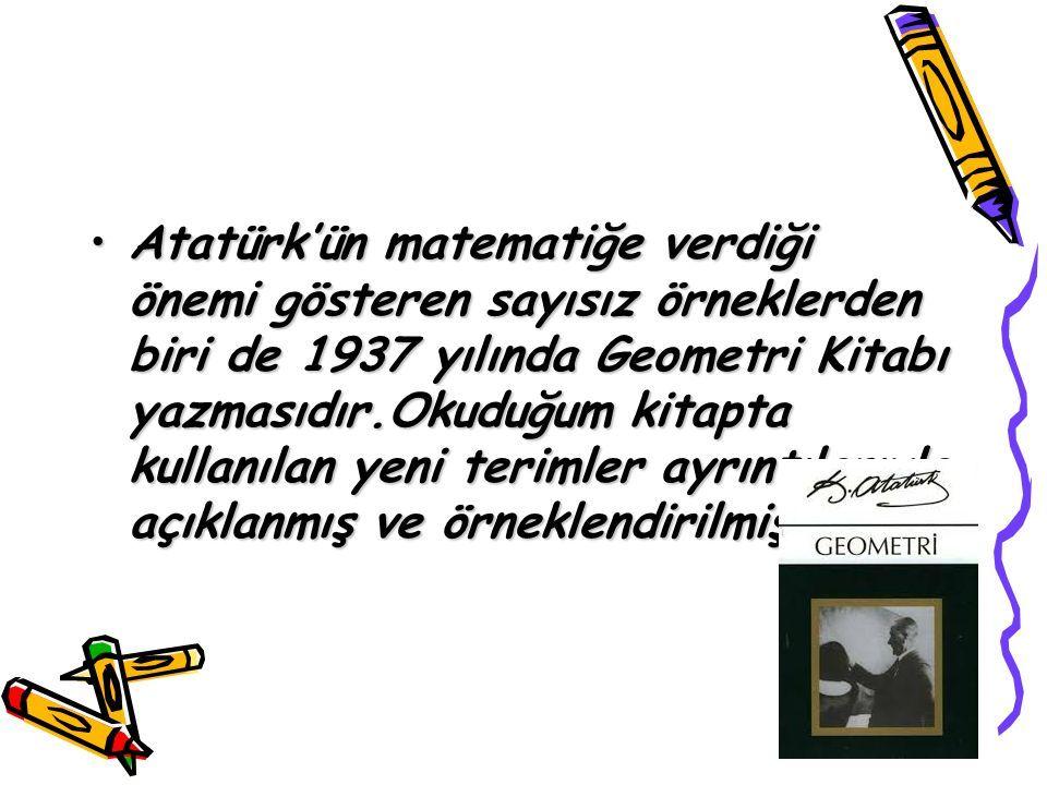 Atatürkün Matematik Alanında Yaptığı çalışmalar Atatürk Ve Geometri